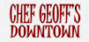 Chef Geoff's Downtown